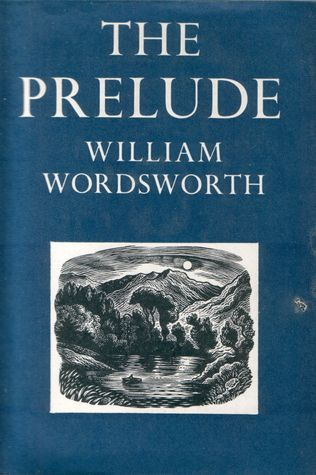 The Prelude: Or Growth of a Poet's Mind (Text of 1805)