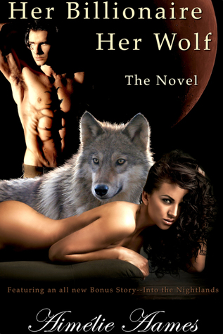 Her Billionaire, Her Wolf (Her Billionaire, Her Wolf, #1-4)