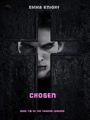 Chosen (Vampire Legends, #4)