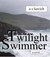 The Twilight Swimmer