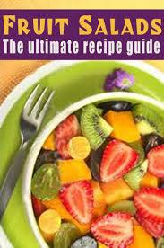 Fruit Salads: The Ultimate Recipe Guide