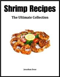 Shrimp Recipes: The Ultimate Collection