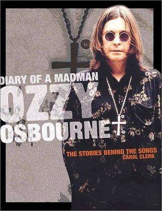 Diary Of A Madman: Ozzy Osbourne:The Stories Behind The Songs