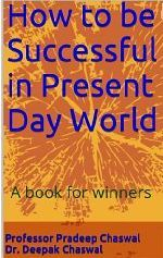 How to be Successful in Present Day Worl...