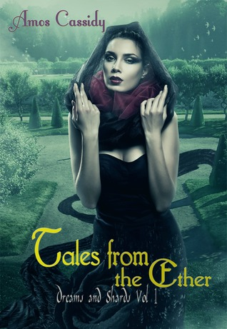 Tales from the Ether (Dreams and Shards Vol 1)