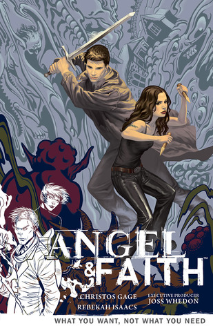 Angel & Faith: What You Want, Not What You Need (Season 9, Volume 5)