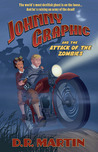 Johnny Graphic and the Attack of the Zombies (Johnny Graphic Adventures, #2)