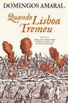 Quando Lisboa Tremeu by Domingos Amaral