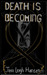 Death Is Becoming - Free ebook by Jamie Leigh Hansen