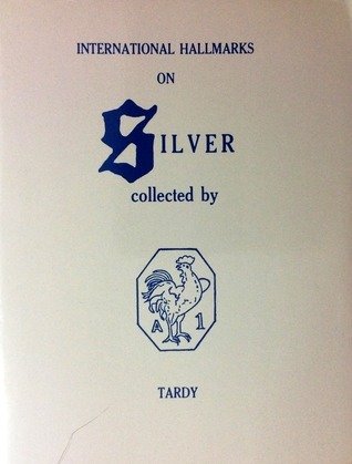 International Hallmarks on Silver: Collected by Tardy