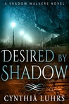Desired by Shadow (Shadow Walkers, #2)