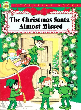 The Christmas Santa Almost Missed (Storytime Christmas Books)