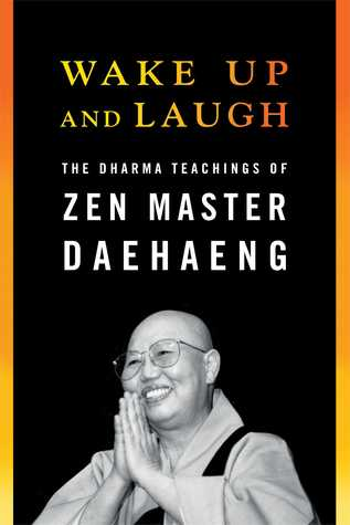 wake-up-and-laugh-the-dharma-teaching-of-zen-master-daehaeng