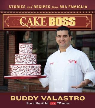 Cake Boss: Stories and Recipes from Mia Famiglia por Buddy Valastro