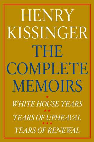 Henry Kissinger The Complete Memoirs E-book Boxed Set: White House Years, Years of Upheaval, Years of Renewal