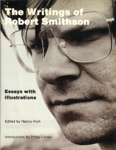 The Writings of Robert Smithson: Essays with Illustrations