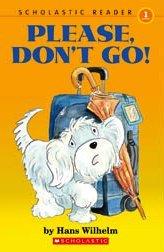 Please Don't Go!