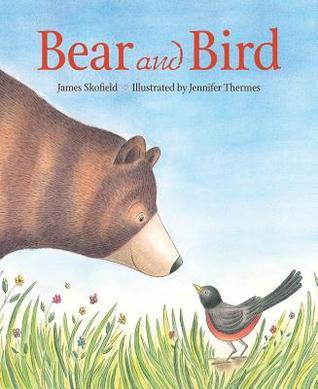 Bear and Bird por James Skofield, Jennifer Thermes