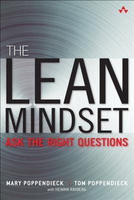 The Lean Mindset: Ask the Right Questions, Solve the Right Problems, Do the Right Thing