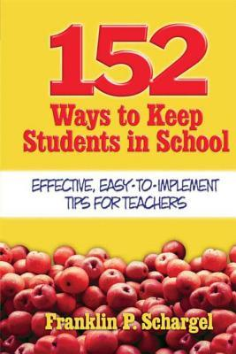 Lee y descarga libros 152 Ways to Keep Students in School :  Effective, Easy-to-Implement Tips for Teachers