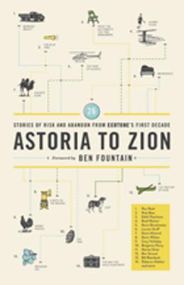 Astoria to Zion: Twenty-Six Stories of Risk and Abandon from Ecotone's First Decade