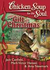 Chicken Soup for the Soul the Gift of Christmas: A Special Collection of Joyful Holiday Stories