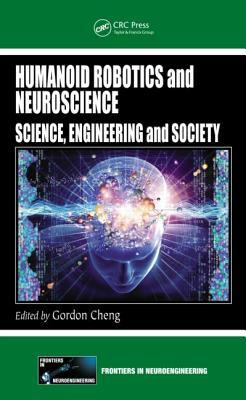 Humanoid Robotics And Neuroscience Science Engineering And Society