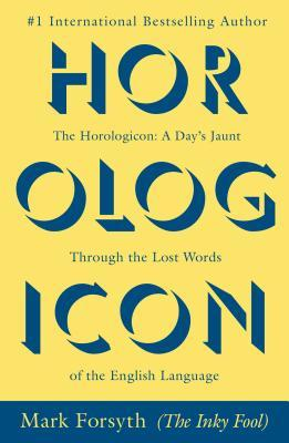 A Day's Jaunt Through the Lost Words of the English Language - Mark Forsyth