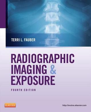 Radiographic Imaging and Exposure - E-Book