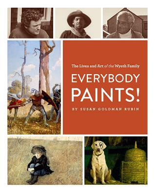 everybody-paints-the-lives-and-art-of-the-wyeth-family