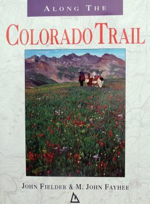 Along the Colorado Trail by John Fielder