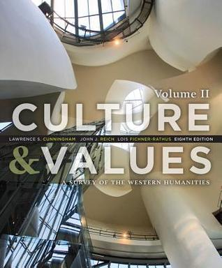Culture and Values: A Survey of the Western Humanities, Volume 2