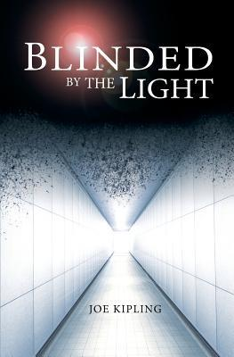 Blinded by the light by Joe Kipling