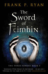 The Sword of Feimhin (Three Powers, #3)