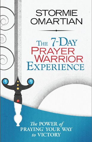 Ebook The 7-Day Prayer Warrior Experience by Stormie Omartian DOC!