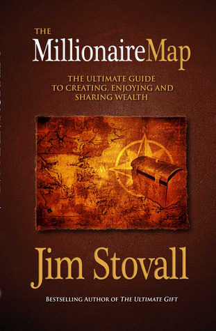 The Millionaire Map: The Ultimate Guide to Creating, Enjoying, and Sharing Wealth