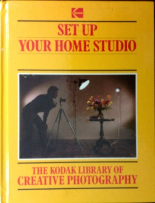 Set Up Your Home Studio (The Kodak Library of Creative Photography)
