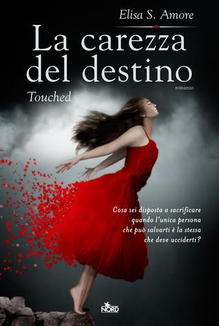 La carezza del destino: Touched(Touched Saga 1)