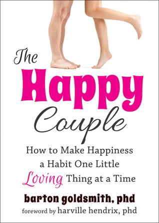 The Happy Couple: How to Make Happiness a Habit One Little Loving Thing at a Time