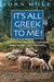 It's All Greek to Me! by John  Mole