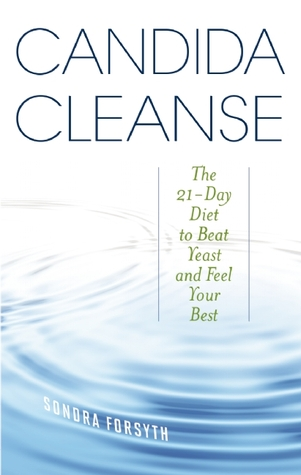 Candida cleanse the 21 day diet to beat yeast and feel your best by 18406768 fandeluxe Gallery
