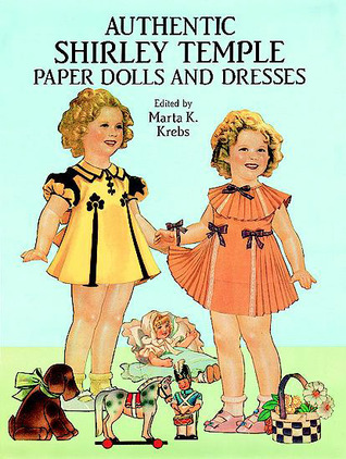 Authentic Shirley Temple Paper Dolls and Dresses por Marta K. Krebs