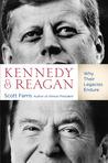 Kennedy and Reagan: Why Their Legacies Endure