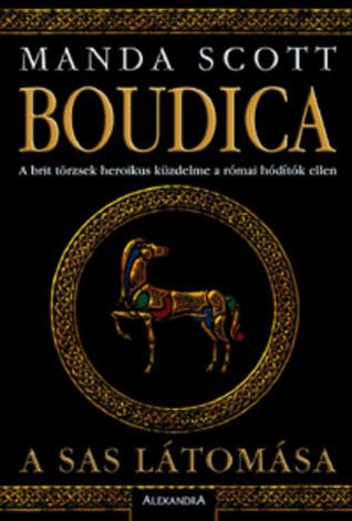 A sas látomása (Boudica, #1)