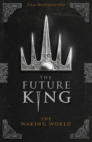 The Waking World (The Future King, #1)