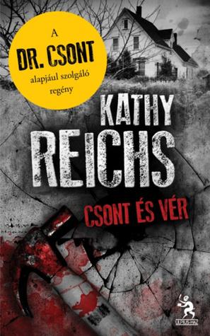 Csont és vér by Kathy Reichs