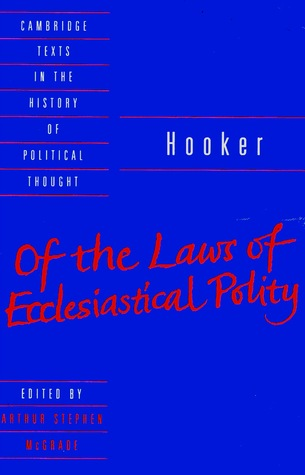 Of the Laws of Ecclesiastical Polity (Cambridge Texts in the History of Political Thought)