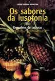 Os sabores da lusofonia: encontros de cultura