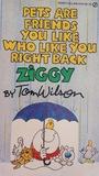 Pets Are Friends You Like Who Like You Right Back (Ziggy)