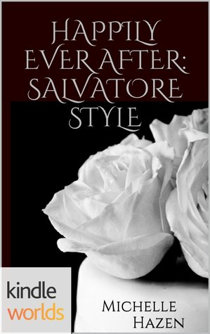 Happily Ever After: Salvatore Style